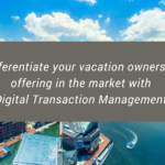 Digital Transaction Management and Vacation Ownership