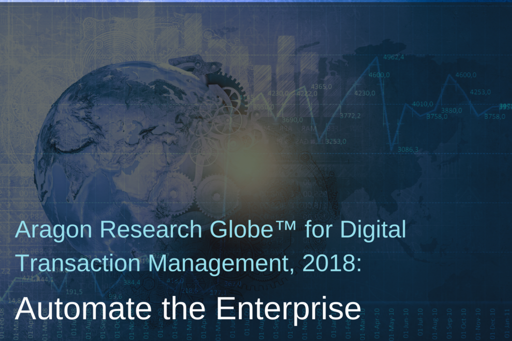 Aragon Research Globe for Digital Transaction Management 2018