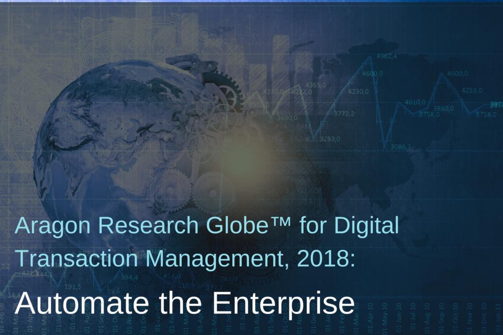 Aragon Research Globe for Digital Transaction Management 2018