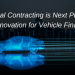 Digital Contracting is Next Phase for Vehicle Finance