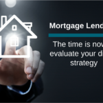 Mortgage Lenders: Evaluate your Digital Strategy