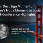 There's Not a Moment to Lose After DocuSign Momentum