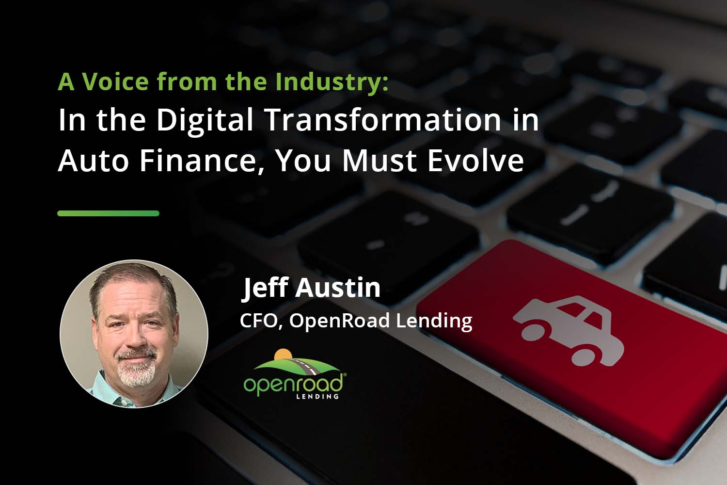 Voice of the Industry: Jeff Austin, CFO, OpenRoad Lending